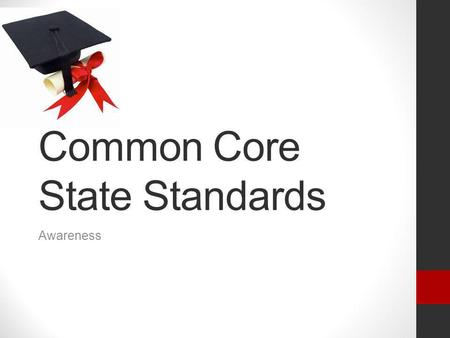 Common Core State Standards Awareness. History of Floridas Education Curriculum 2013 Common Core State Standards 2008 Florida Next Generation Sunshine.