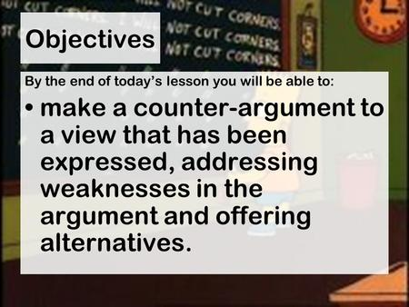 Objectives By the end of today's lesson you will be able to: