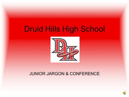 Druid Hills High School JUNIOR JARGON & CONFERENCE.