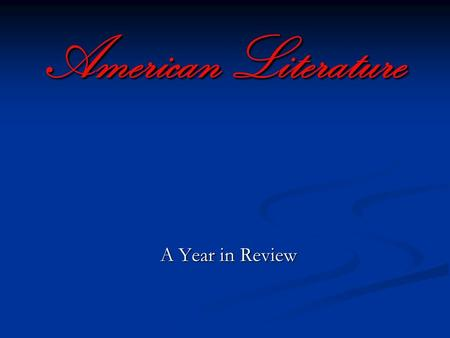 American Literature A Year in Review. Unit 1: Colonial Period (Native Americans, Explorers, and Puritans) Time Period: Beginnings – 1750 Time Period: