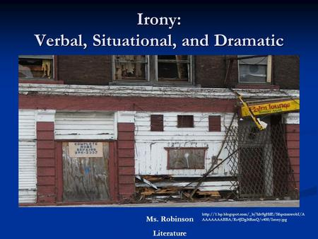 Irony: Verbal, Situational, and Dramatic Ms. Robinson Literature  AAAAAAABBA/Rs4JDg3tRmQ/s400/Irony.jpg.