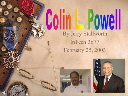 By Jerry Stallworth InTech 3677 February 25, 2003.