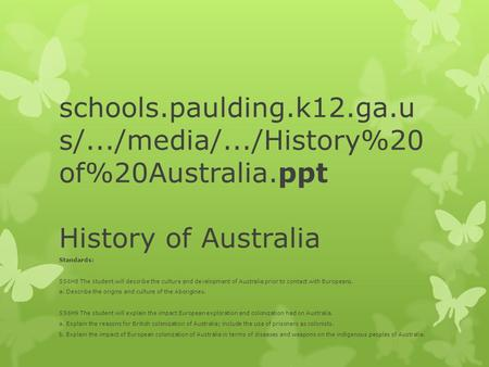 Schools.paulding.k12.ga.u s/.../media/.../History%20 of%20Australia.ppt History of Australia Standards: SS6H8 The student will describe the culture and.