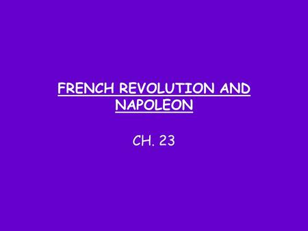 FRENCH REVOLUTION AND NAPOLEON CH. 23. Dauphin = Title for the heir to the French Crown Dauphine = wife heir to the French Crown.