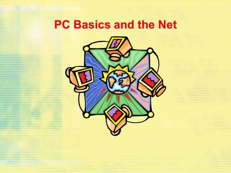PC Basics and the Net. Our goals... Discover how your hard drive, RAM, and Internet connection actually workDiscover how your hard drive, RAM, and Internet.
