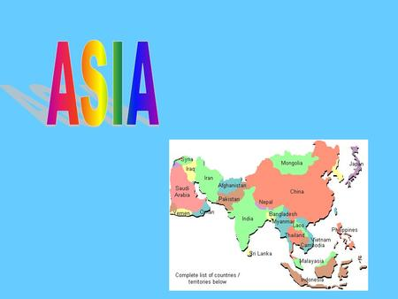 ASIA world's largest and most populous continent located : eastern and northern hemispheres It covers 8.7% of the Earth's total surface area (or 30% of.