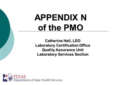 APPENDIX N of the PMO Catherine Hall, LEO Laboratory Certification Office Quality Assurance Unit Laboratory Services Section.