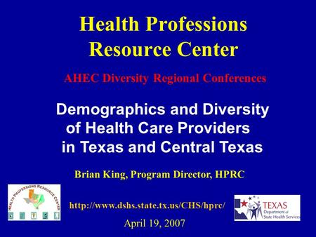 Health Professions Resource Center AHEC Diversity Regional Conferences  Demographics and Diversity of Health Care.