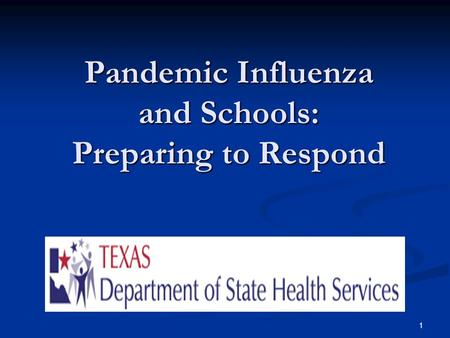 1 Pandemic Influenza and Schools: Preparing to Respond.