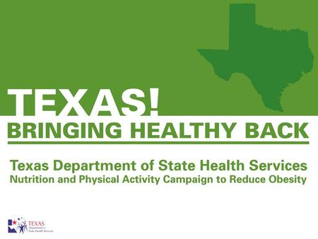 In 2008 nearly 66% of Texas adults were overweight or obese. –Physical activity has become inconvenient –Consumption of healthy foods is harder Obesity.