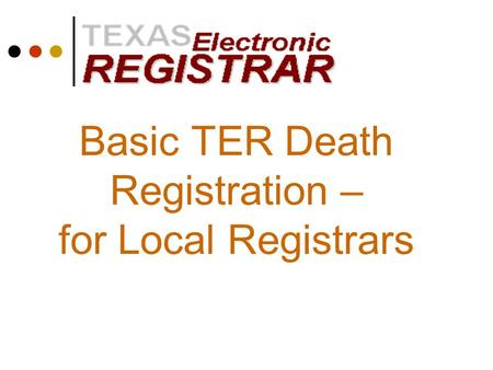 Basic TER Death Registration – for Local Registrars