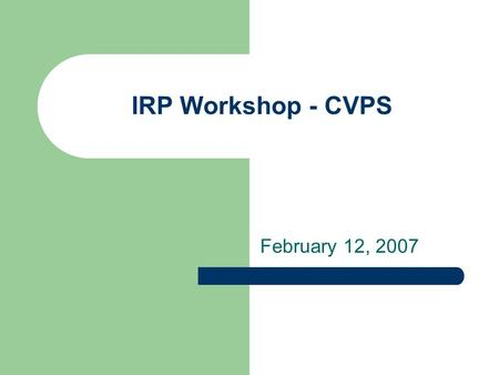 IRP Workshop - CVPS February 12, 2007. Power Supply Issues HQ/VY Contracts Terminate 2012-2016 Climate Change and CO2 Emissions Resource Portfolio Factors.