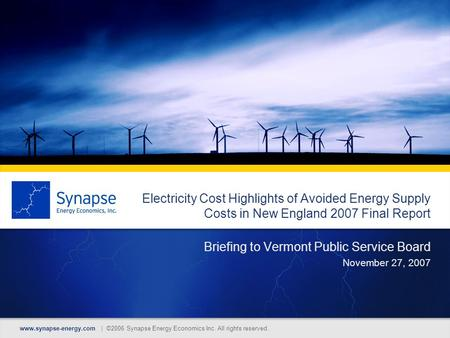Www.synapse-energy.com | ©2006 Synapse Energy Economics Inc. All rights reserved. Electricity Cost Highlights of Avoided Energy Supply Costs in New England.