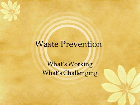 Waste Prevention Whats Working Whats Challenging.
