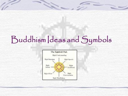 Buddhism Ideas and Symbols