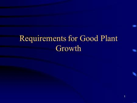 Requirements for Good Plant Growth