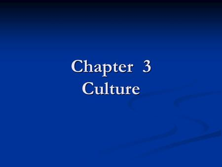 Chapter 3 Culture. Chapter Objectives Explain how culture and heredity affect social behavior. Explain how culture and heredity affect social behavior.