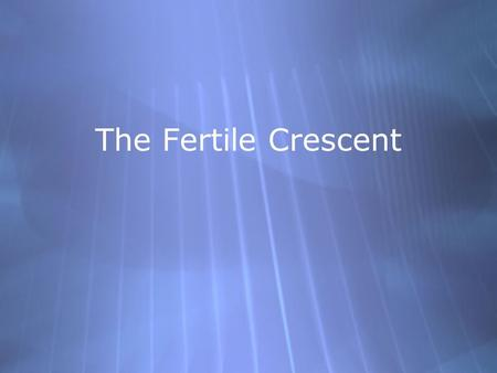 The Fertile Crescent. The Twin Rivers Around 5000 BC migrants began to settle in the Fertile Crescent, which included parts of modern Israel, Jordan,