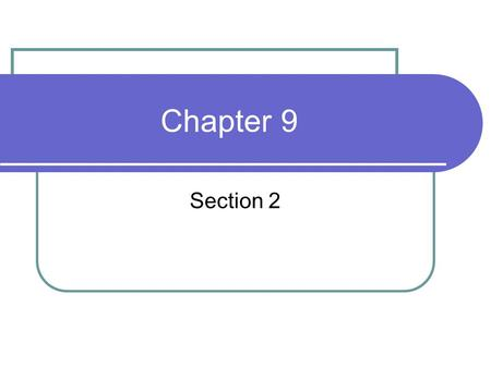 Chapter 9 Section 2.