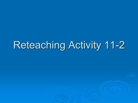 Reteaching Activity 11-2.
