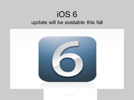 IOS 6 update will be available this fall. Maps will be going from google to apple maps.