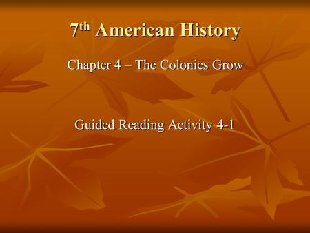 7th American History Chapter 4 – The Colonies Grow