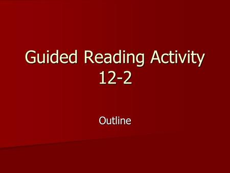 Guided Reading Activity 12-2