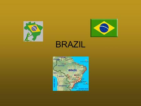 BRAZIL. The land and Its Regions Chapter 12 - section 1 Brazil is the largest country in area and population in South America (slightly smaller in area.