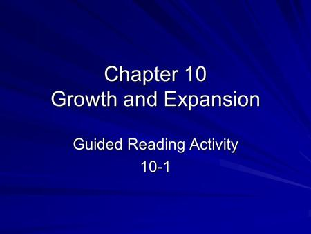Chapter 10 Growth and Expansion Guided Reading Activity 10-1.