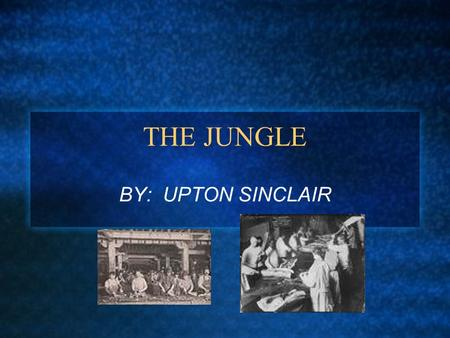 an analysis of the characters in the jungle by upton sinclair