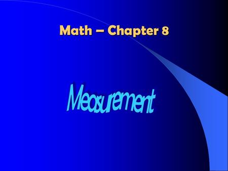 Math – Chapter 8 Lesson 1 – Understanding Length and Height Length – how long something is from one end to the other Height – distance from the bottom.