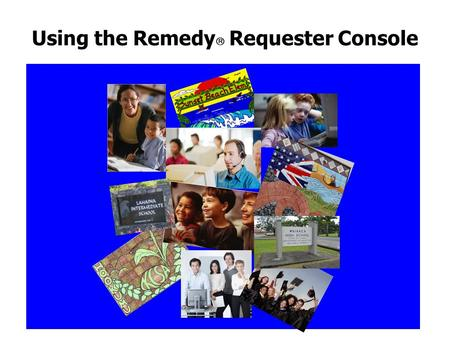 Using the Remedy Requester Console