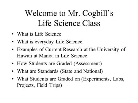 Welcome to Mr. Cogbill's Life Science Class