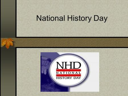 National History Day. Turning Points in History: People, Ideas, Events, Choose a topic that fits the theme.