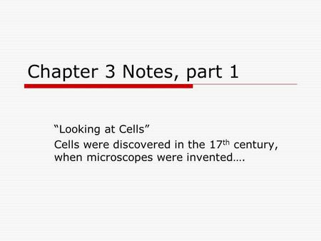 "Chapter 3 Notes, part 1 ""Looking at Cells"""