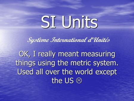 SI Units Système International d'Unités