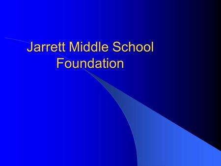 Jarrett Middle School Foundation