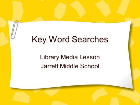Key Word Searches Library Media Lesson Jarrett Middle School.