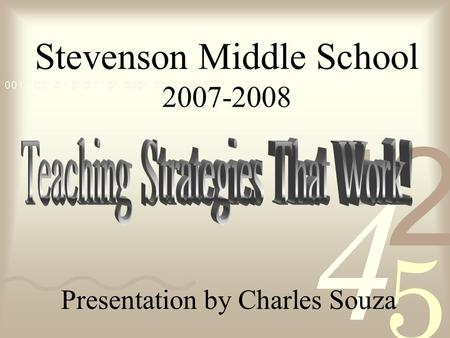 Stevenson Middle School 2007-2008 Presentation by Charles Souza.