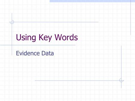 Using Key Words Evidence Data. On My Honor By Marion Dane Bauer F. Yokoyama, Library Media Specialist.