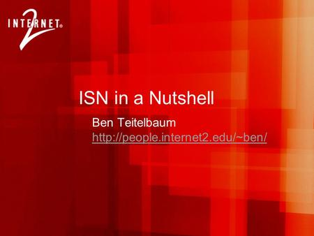 ISN in a Nutshell Ben Teitelbaum