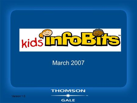 Version 1.0 March 2007. Version 1.0 Overview n Developmentally appropriate K-5 research tool –Leads K-5 students through beginning research skills –Simple.