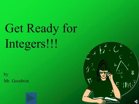 Get Ready for Integers!!! by Mr. Goodwin.