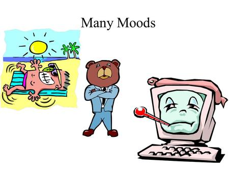 Many Moods. What is mood? The feeling or atmosphere that the writer creates for the reader. Descriptive words, the setting and figurative language contribute.
