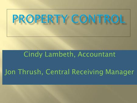 Cindy Lambeth, Accountant Jon Thrush, Central Receiving Manager.