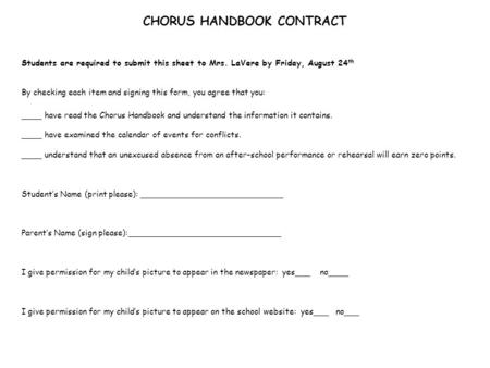 CHORUS HANDBOOK CONTRACT Students are required to submit this sheet to Mrs. LaVere by Friday, August 24 th By checking each item and signing this form,