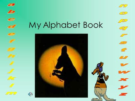 My Alphabet Book 2 a b c d e f g h i j k l m n o p q r s t u v w x y z My name is Autumn and I work hard at school.
