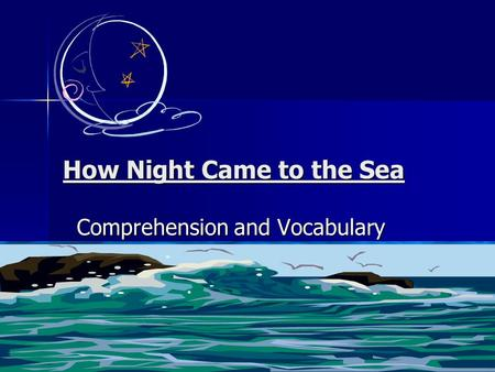 How Night Came to the Sea