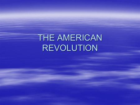 THE AMERICAN REVOLUTION. What does this mean? Opposing Sides Loyalist (or Torries) stayed loyal for several reasons: Loyalist (or Torries) stayed loyal.