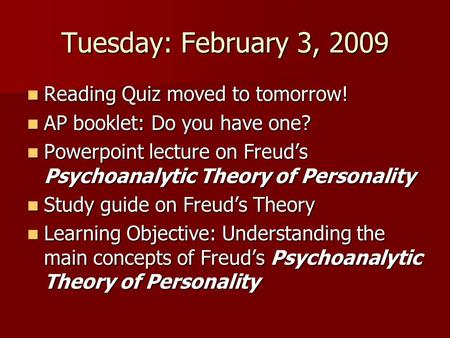 Tuesday: February 3, 2009 Reading Quiz moved to tomorrow! Reading Quiz moved to tomorrow! AP booklet: Do you have one? AP booklet: Do you have one? Powerpoint.